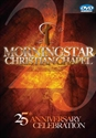 Picture of Morningstar Christian Chapel 25th Anniversary Celebration DVD