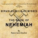 Picture of Nehemiah:  Repair-Rebuild-Reinforce