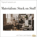 Picture of Materialism: Stuck on Stuff